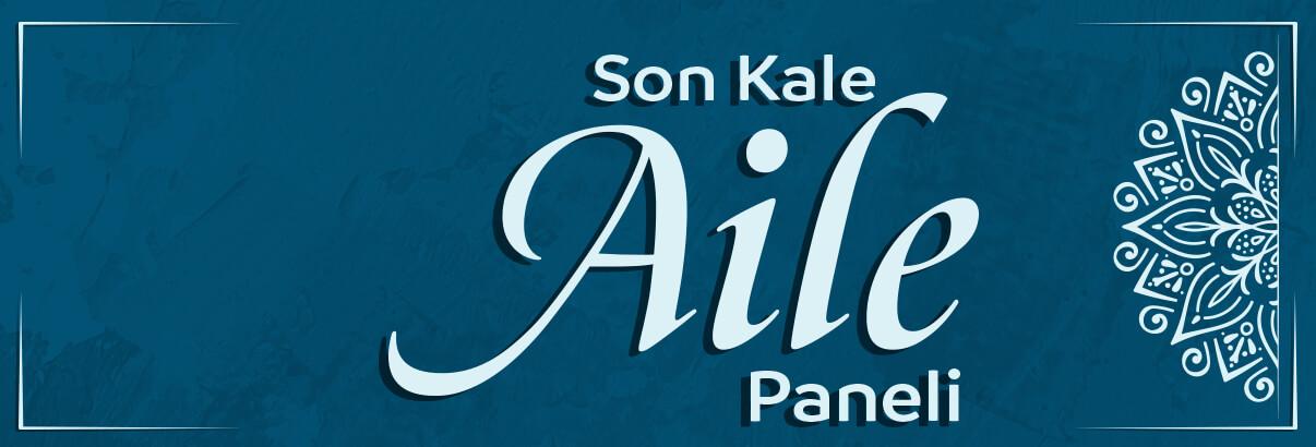 """Son Kale: Aile"" Paneline Davet"