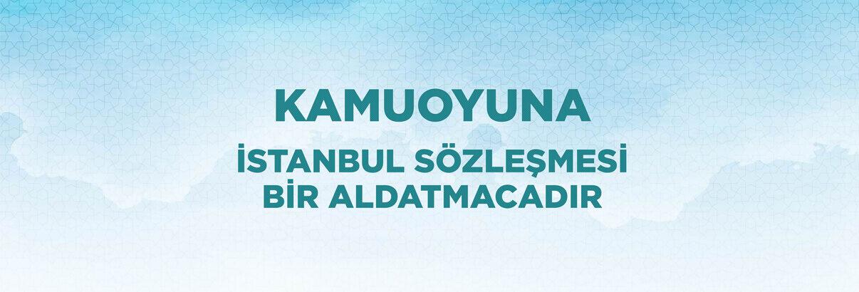 İstanbul Sözleşmesi Bir Aldatmacadır